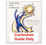 Cultivating True Livelihood: The Curriculum Guide Only