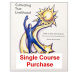 Cultivating True Livelihood:  Work in the 21st Century: Single Course Purchase