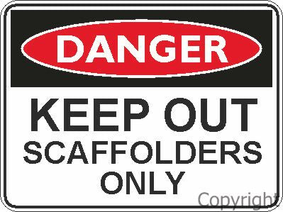 Safety Sign - Scaffolders Only 45x60cm Metal