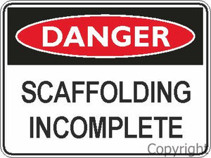 Safety Sign - Scaffold Incomplete 45x60cm Metal
