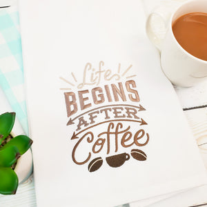 Life Begins After Coffee Tea Towel