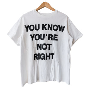 "Number (N)ine ""YOU KNOW YOU'RE NOT RIGHT"" Tee"