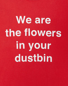 "Undercover ""We are the flowers in your dustbin"" Tee"