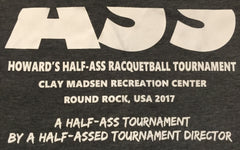 Half Ass Tournament Shirt
