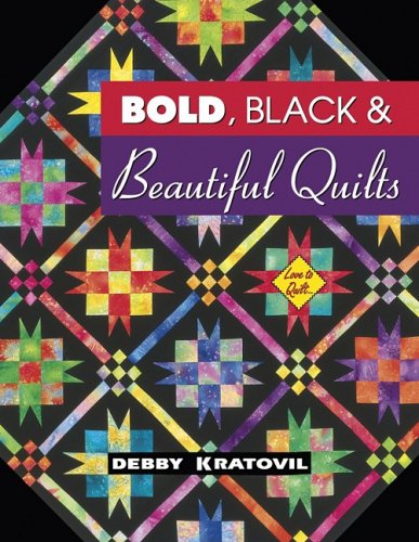 Bold, Black & Beautiful Quilts