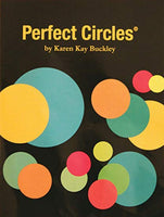Perfect Circles™ by Karen Kay Buckley