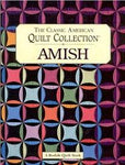 The Classic American Quilt Collection: Amish