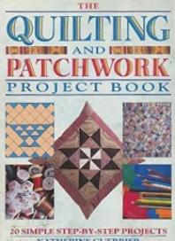 The Quilting & Patchwork Project Book