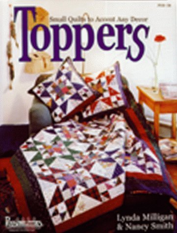 Toppers: Small Quilts to Accent any Décor