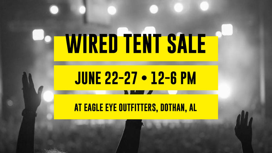 WIRED TENT SALE for One Week Only!