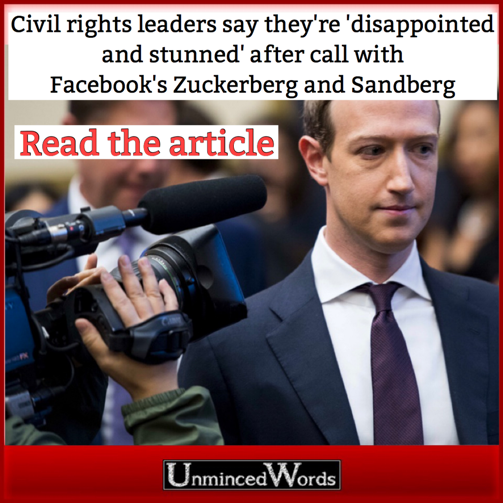 Civil rights leaders say they're 'disappointed and stunned' after call with Facebook's Zuckerberg and Sandberg