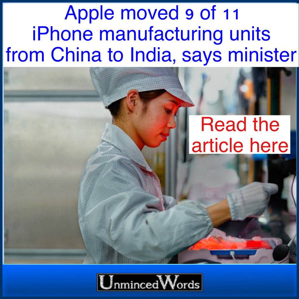 Apple moved 9 of 11 iPhone manufacturing units from China to India, says minister