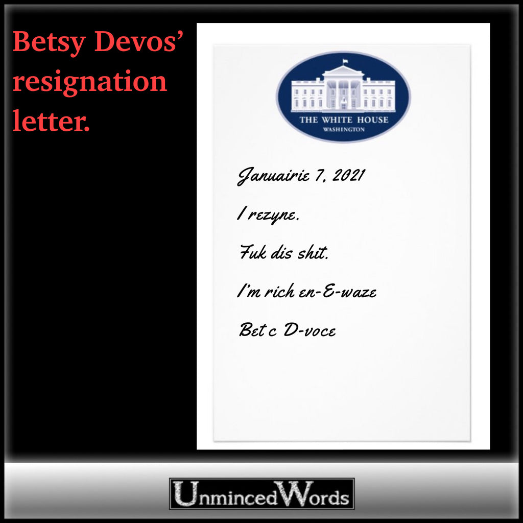 Betsy Devos' resignation letter, by UnmincedWords.com