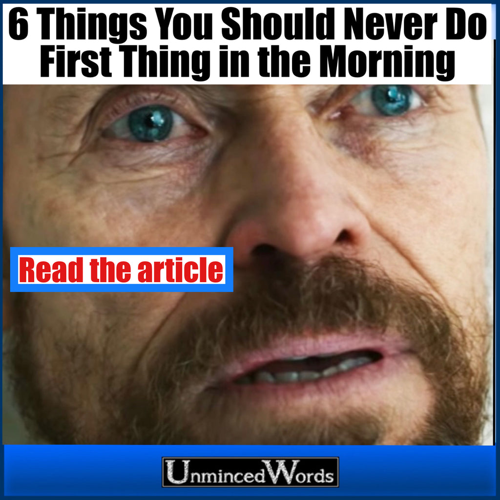 6 Things You Should Never Do First Thing in the Morning