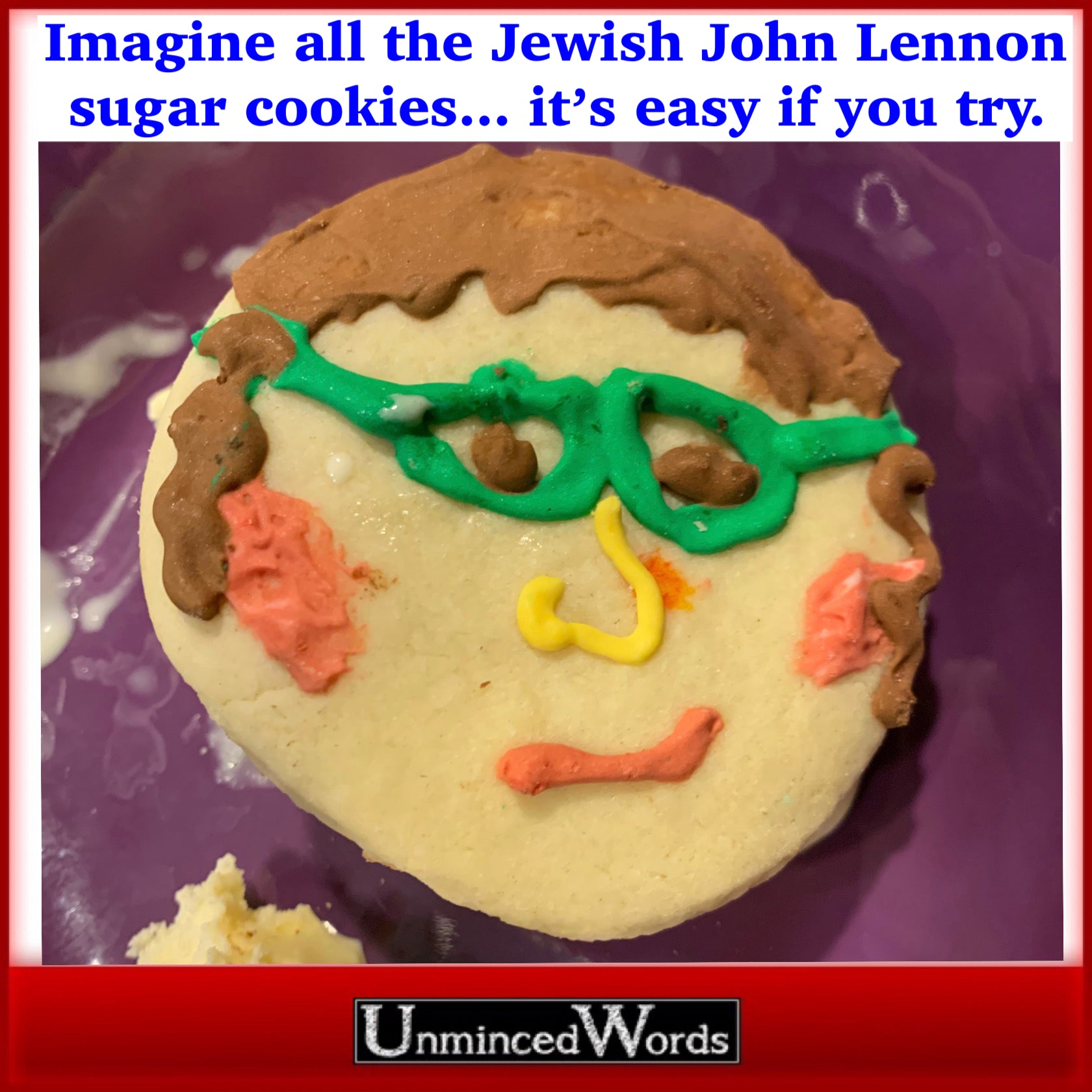 Imagine all the Jewish John Lennon sugar cookies... it's easy if you try.