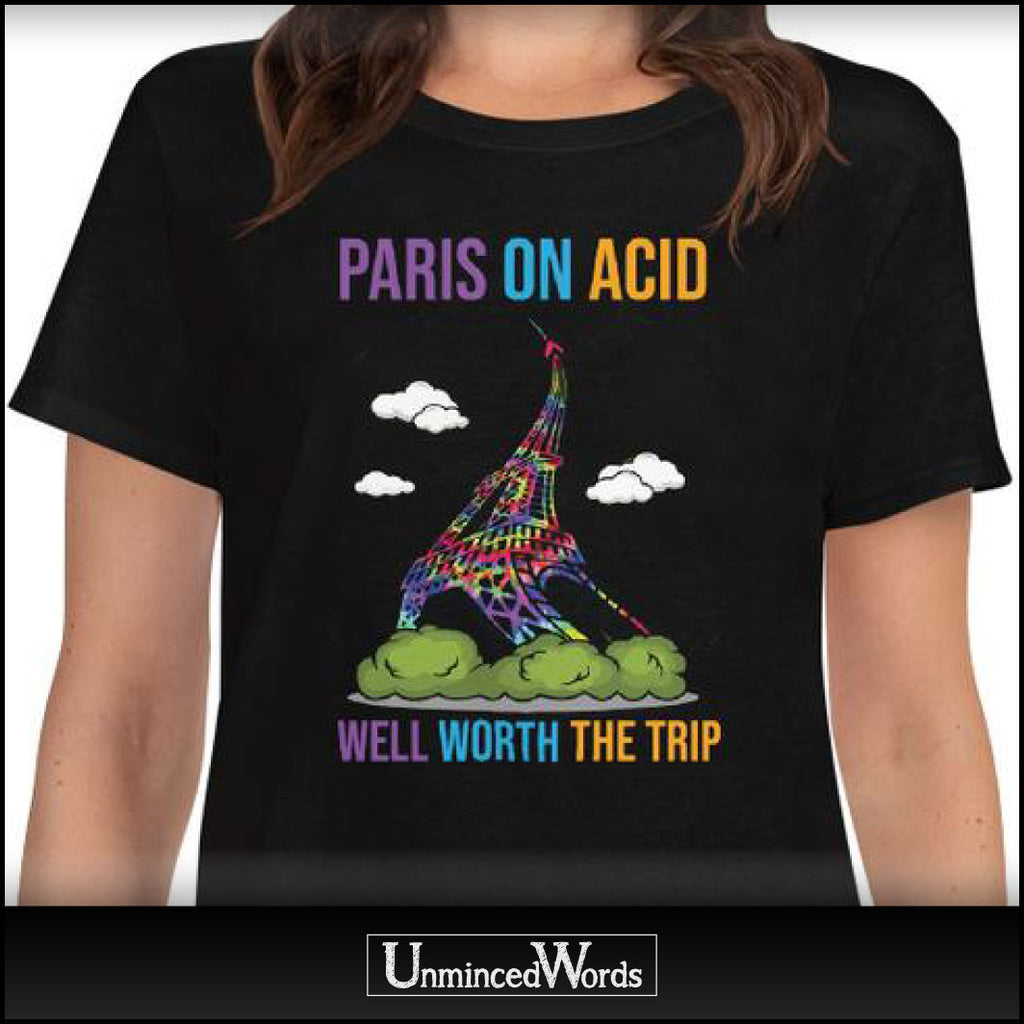 PARIS ON ACID, WELL WORTH THE TRIP