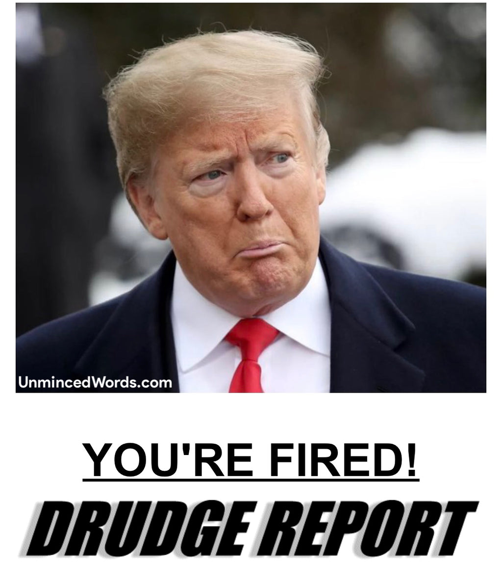 Drudge Report sums it up bluntly