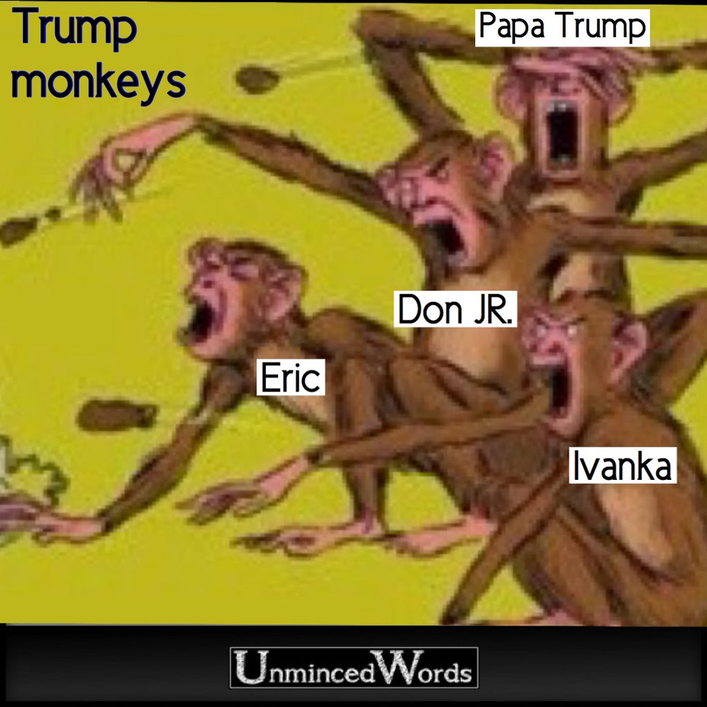 Trump Monkeys sums the family up perfectly
