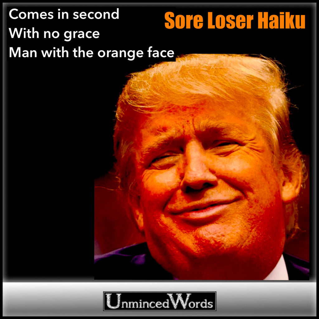 Sore Loser Haiku