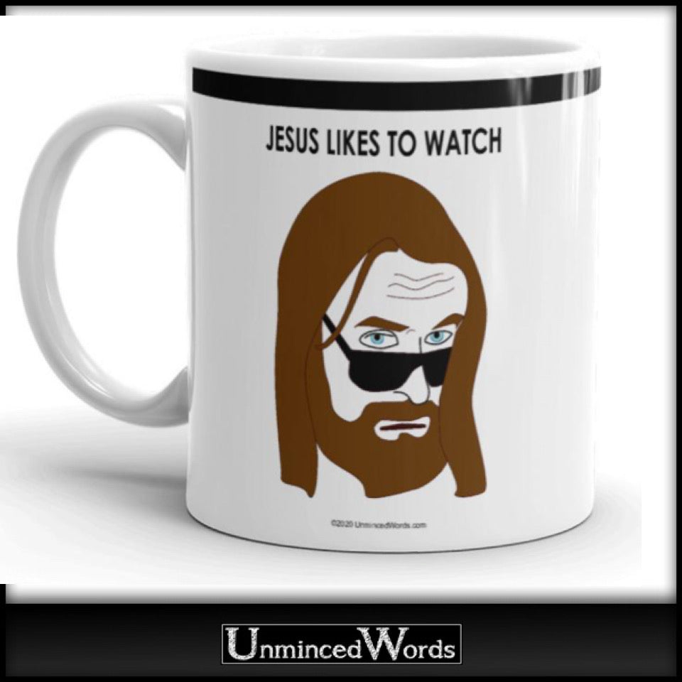 Jesus likes to watch coffee mug