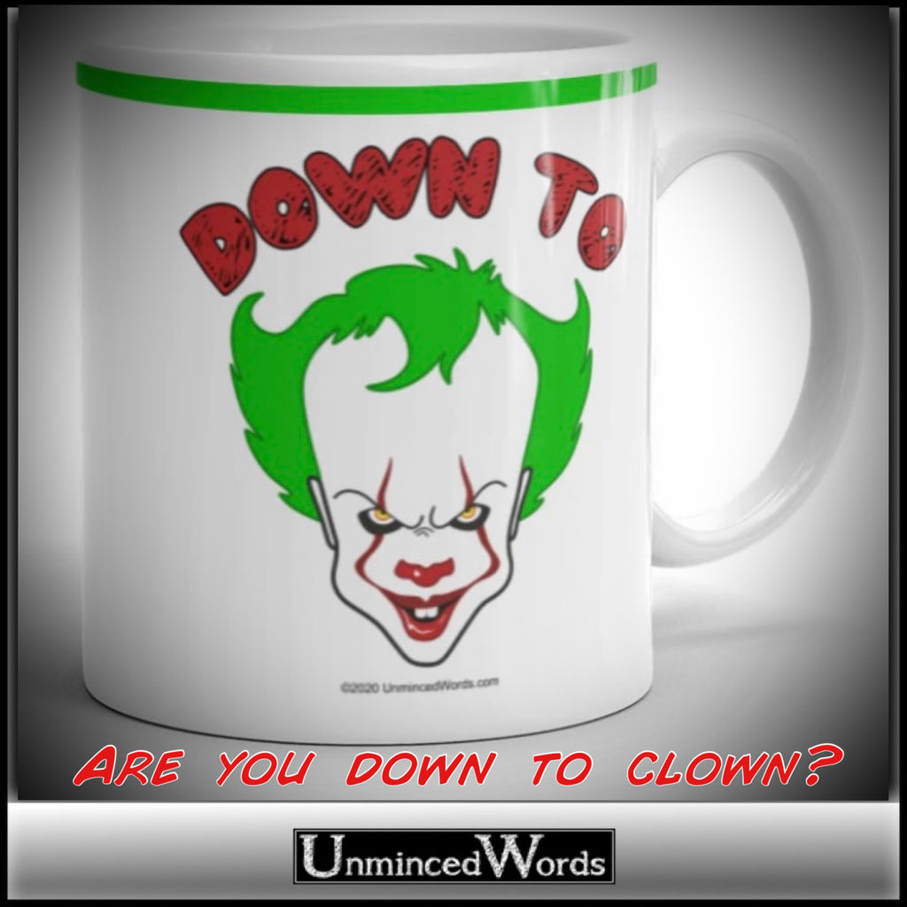 If you're Down To Clown then we have the design for you.