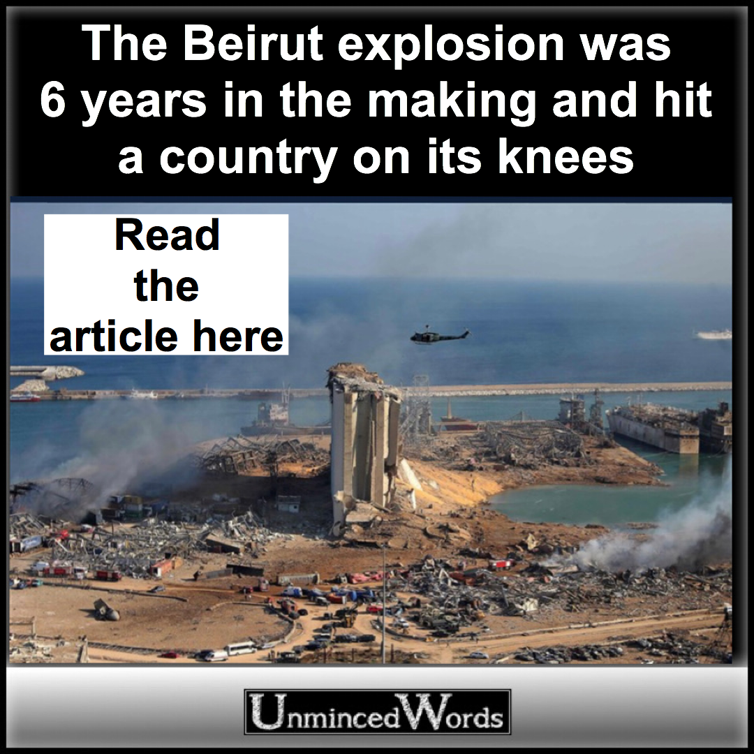 The Beirut explosion was 6 years in the making and hit a country on its knees
