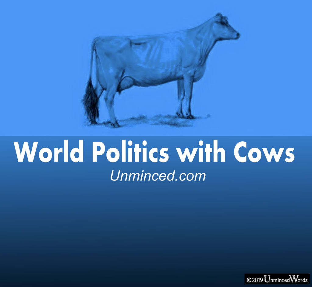 World Politics with Cows