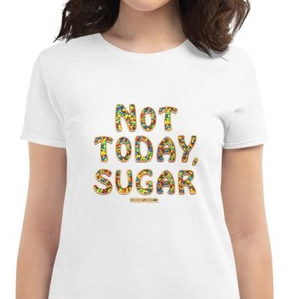 Not Today, Sugar!