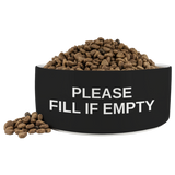 Please Fill If Empty - Bowl