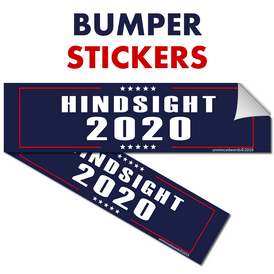 Hindsight 2020 - Bumper Sticker - Unminced Words