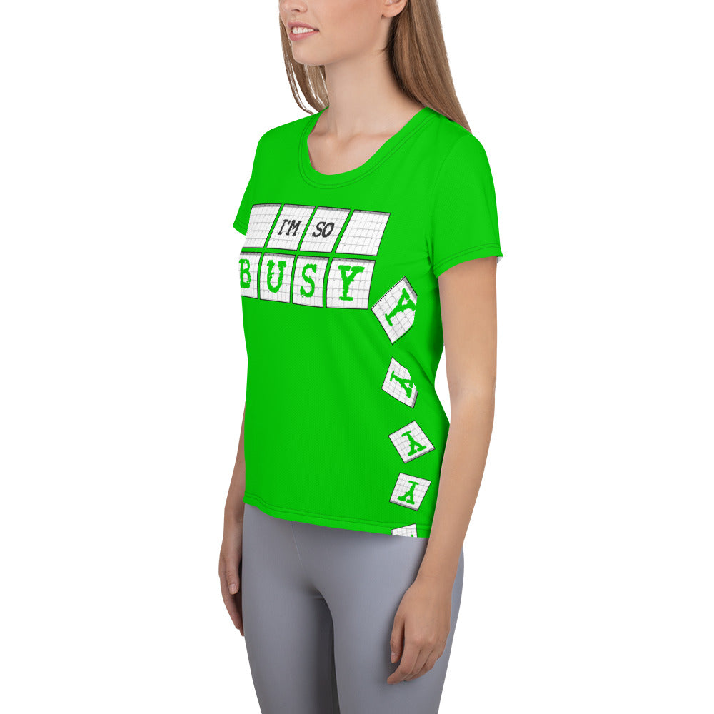 I'm So Busy GREEN - Women's Athletic T-Shirt