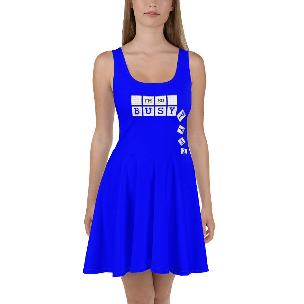I'm So Busy BLUE - Skater Dress - Unminced Words