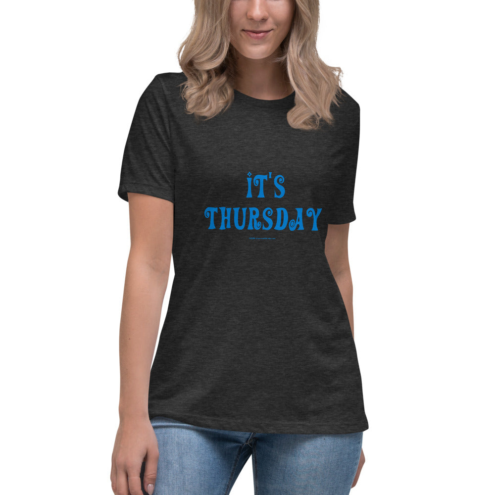 Thursday - Women's Relaxed T-Shirt - Unminced Words