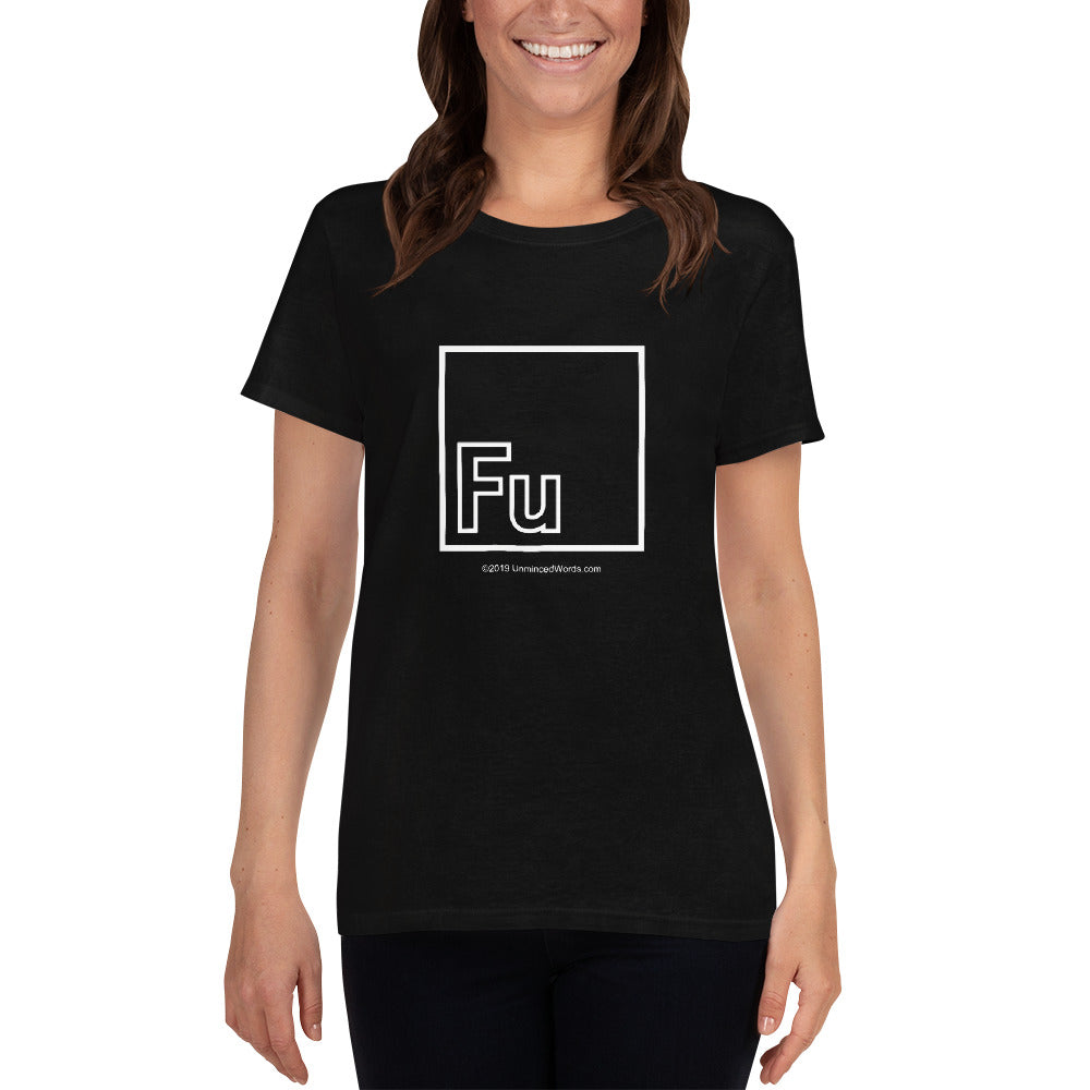 Fu - Ladies Cotton T-Shirt - Unminced Words