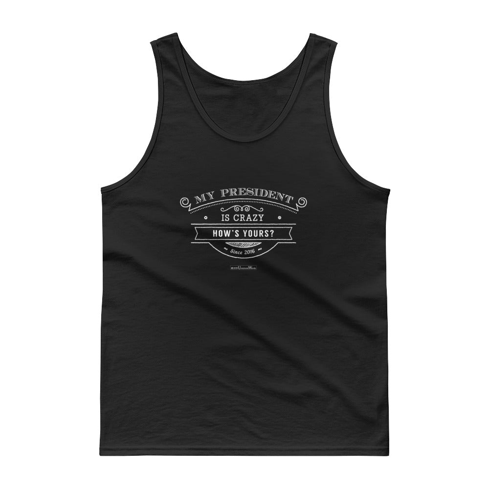 My President is Crazy - Cotton Tank Top - Unminced Words