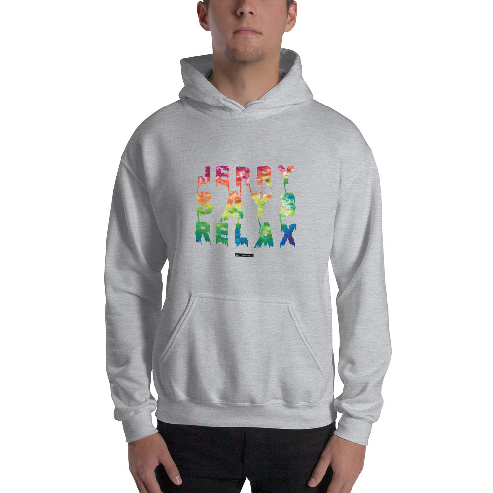 Jerry Says Relax - Hooded Sweatshirt - Unminced Words