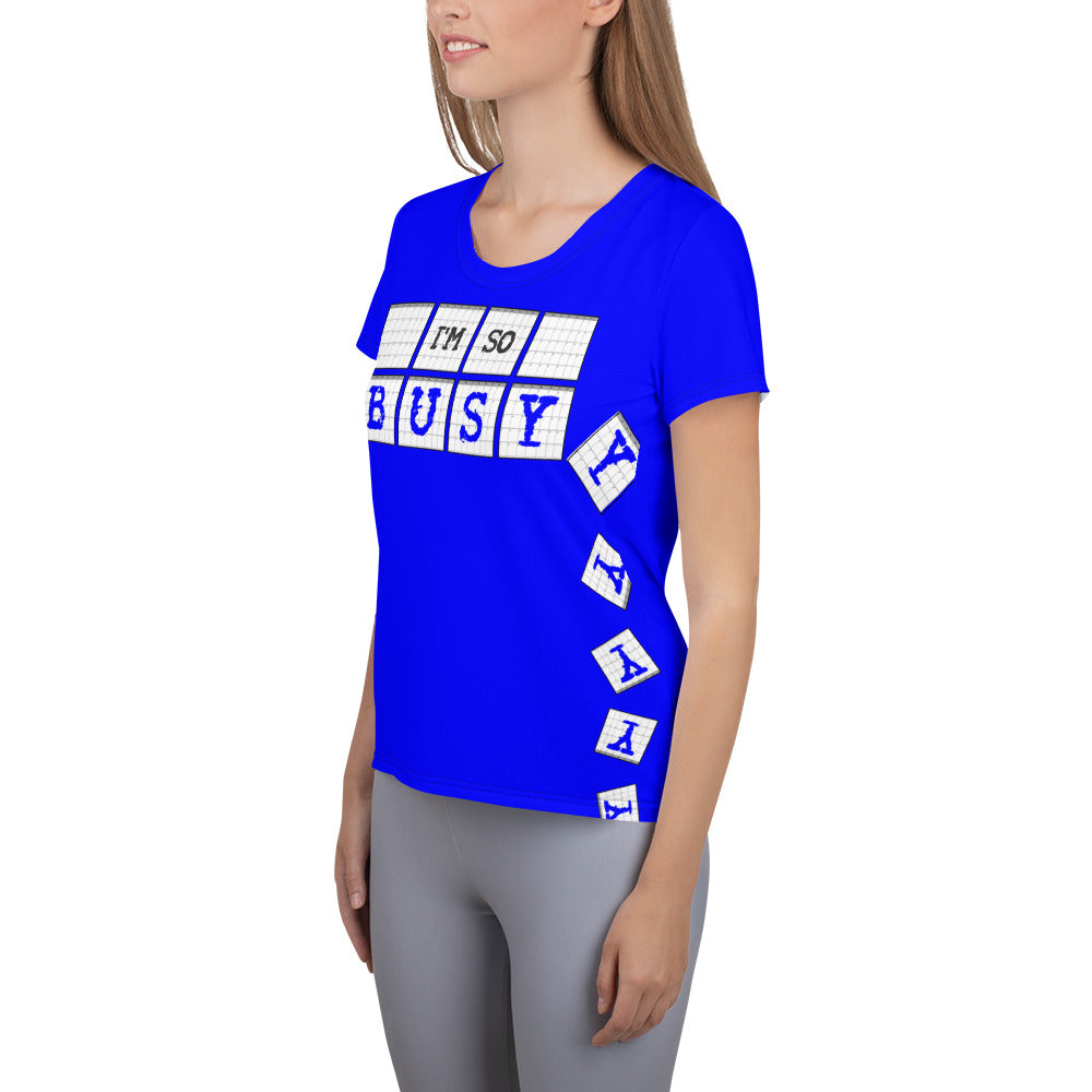 I'm So Busy BLUE - Women's Athletic T-Shirt - Unminced Words