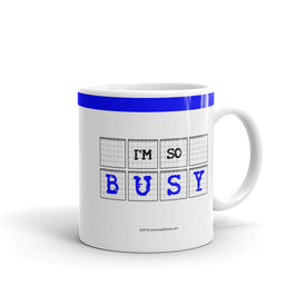 I'm So Busy - Mug - Unminced Words