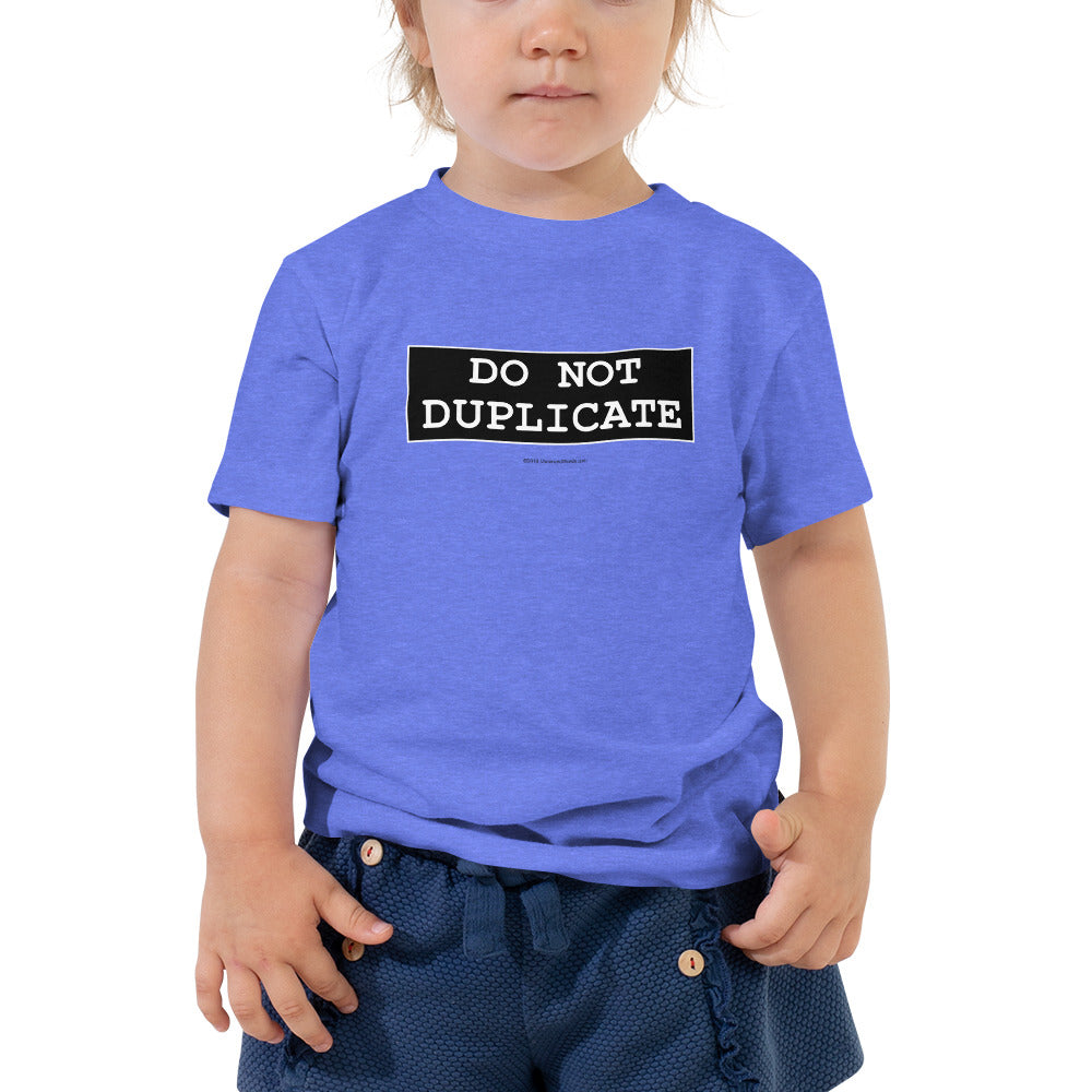 Do Not Duplicate - Toddler Short Sleeve Tee - Unminced Words