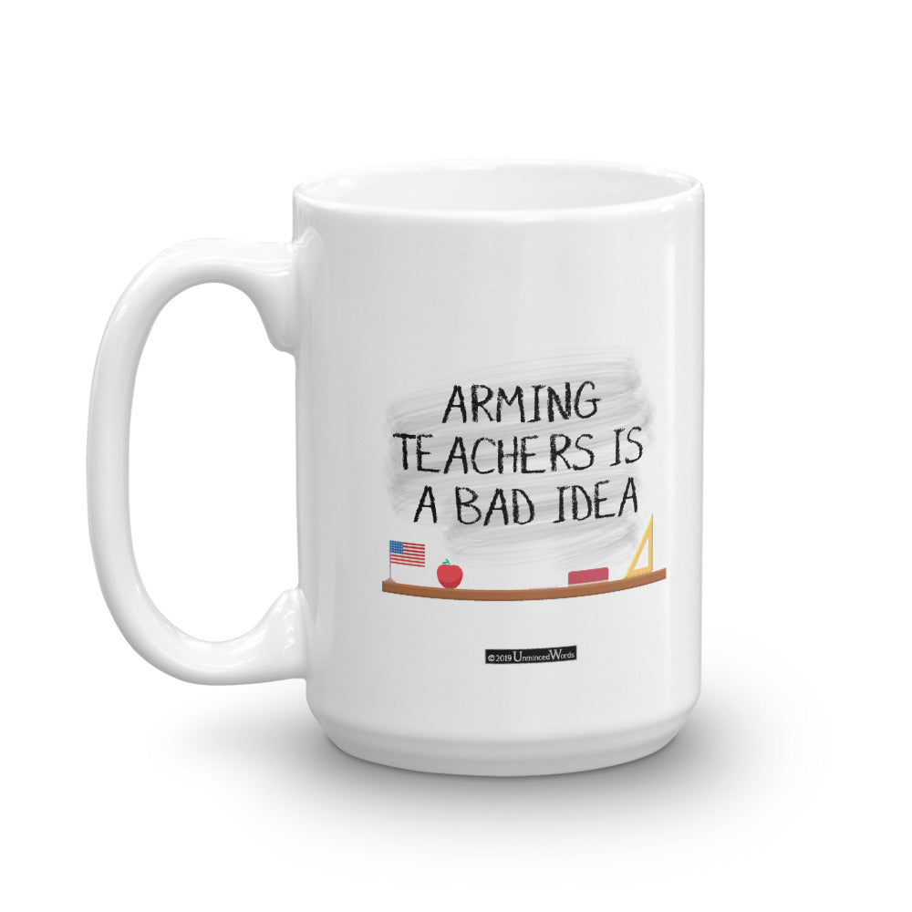 Arming Teachers - Mug - Unminced Words
