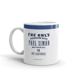 The Only Person Who Hates Paul Simon - Mug - Unminced Words