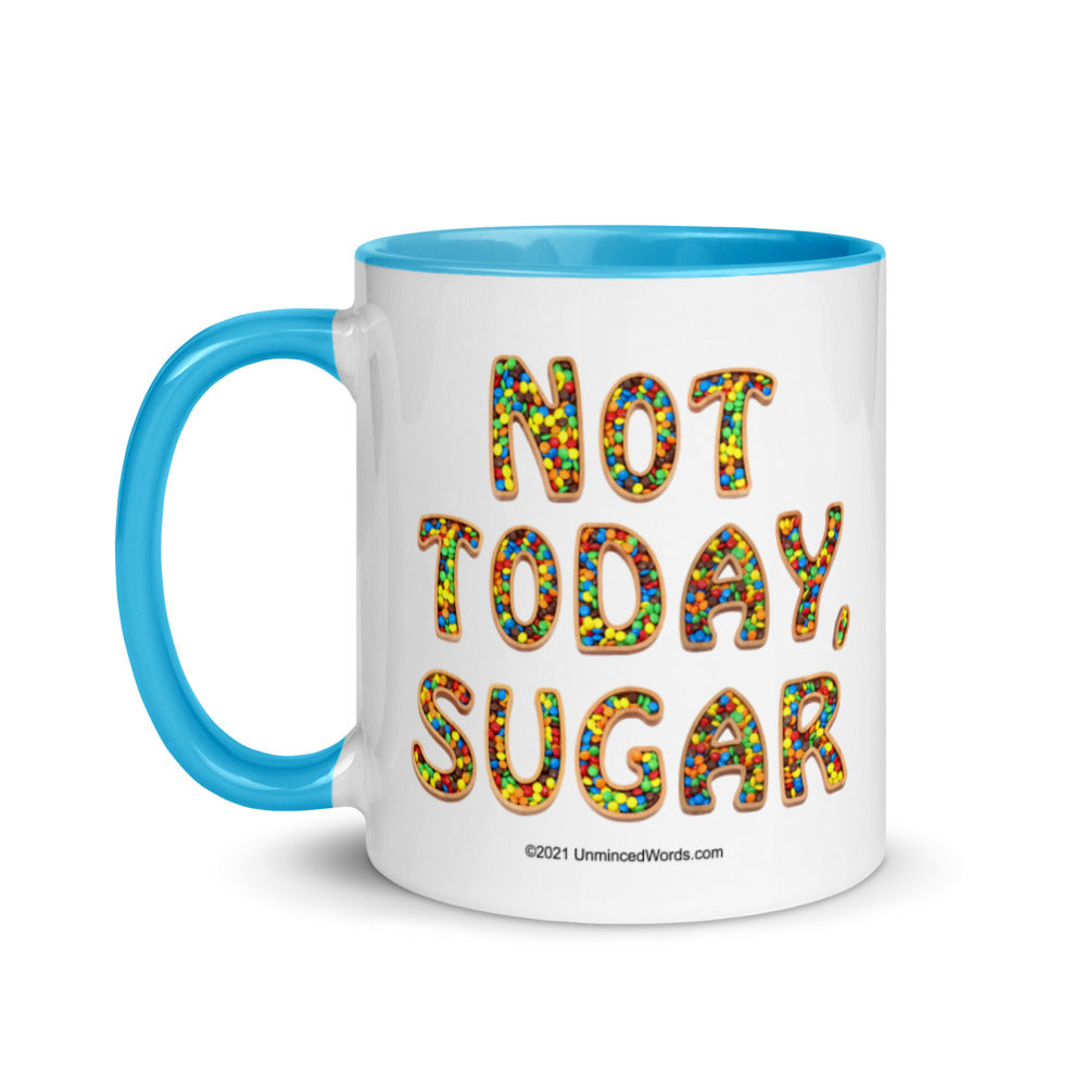 Not Today, Sugar - Mug - Unminced Words