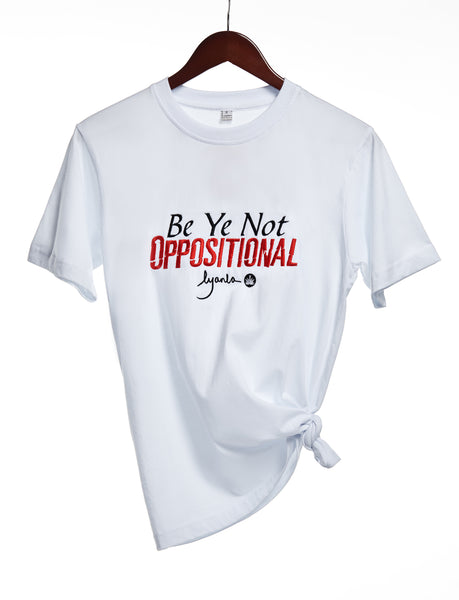 Be Ye Not Oppositional