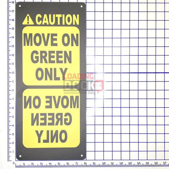 709832-Kelley-SIGN-CAUTION-MOVE-ON-GREEN-ONLY-WITH-MIRROR-LETTERING Loading Dock Pro