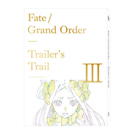 [Fate/Grand Order] Trailer's Trail III created by A-1 Pictures - Art Book