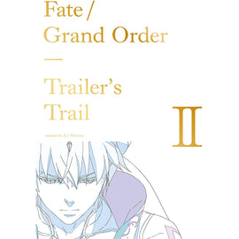 [Fate/Grand Order] Trailer's Trail II created by A-1 Pictures - Art Book