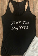 """Stay You Stay True"" Black Racerback Tank"