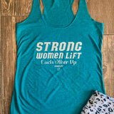 Strong Women Lift Each Other Up Racerback Tank - Teal