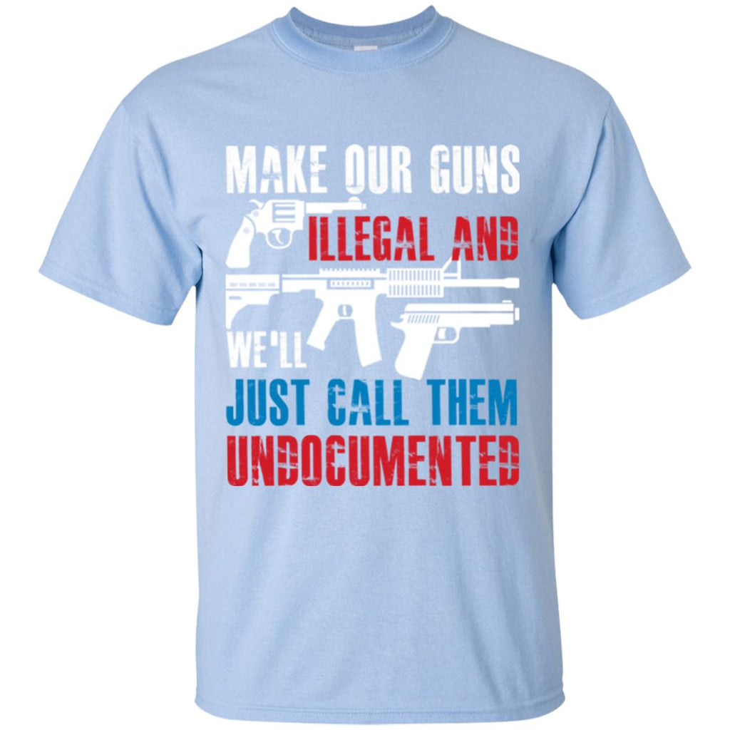 Make Our Guns Illegal And We'll Just Call Them Undocumented