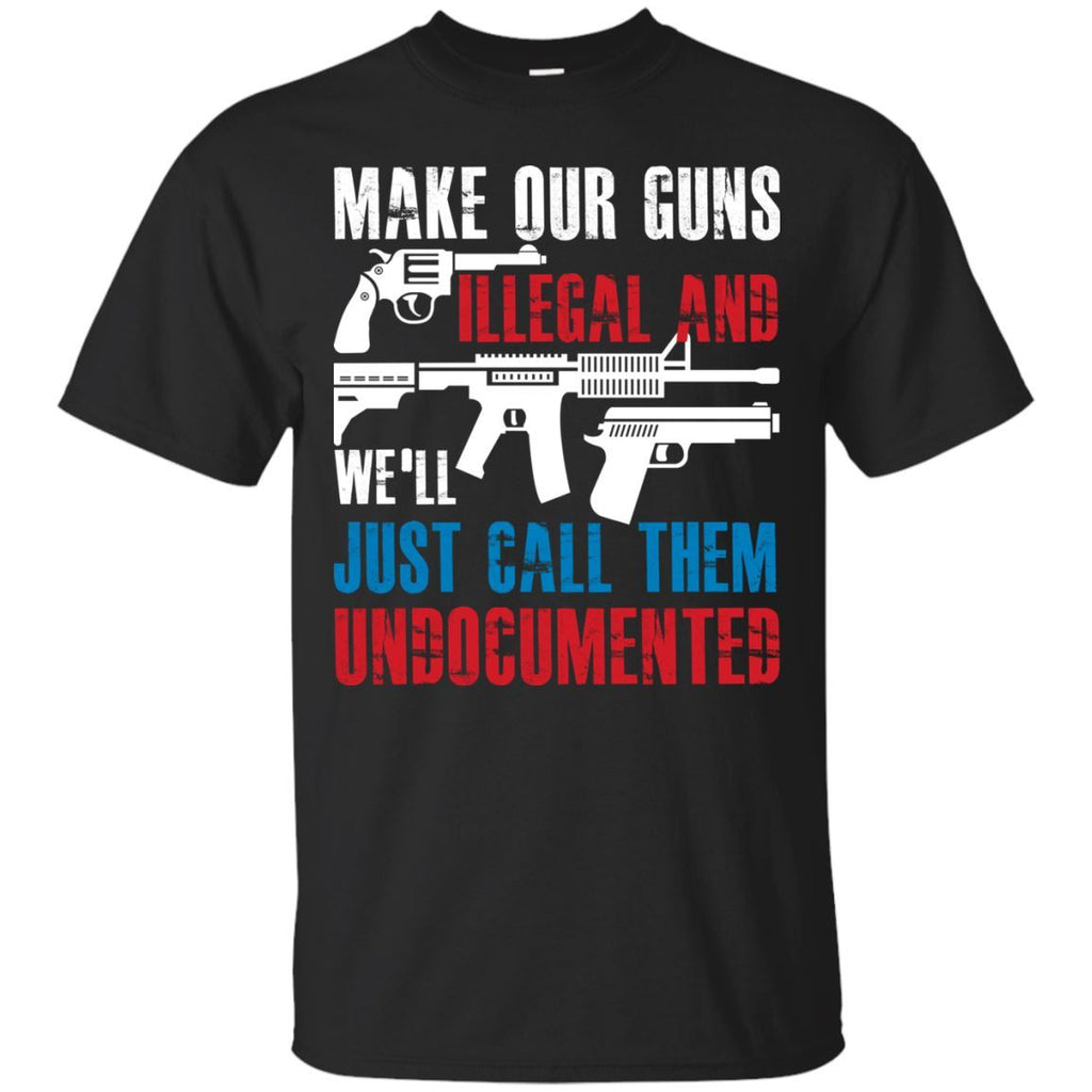 Make Our Guns Illegal and We'll Just Call Them Undocumented!